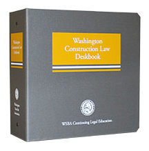 WSBA Construction Law Deskbook (2019)